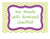 One Minute Until Dismissal Checklist