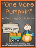 One More Pumpkin (A Fall Counting On Math Activity)