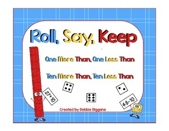 One More Than, One Less Than; Ten More Than, Ten Less Than: Roll Say Keep