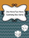 One More/Two More Subitizing Dice Game