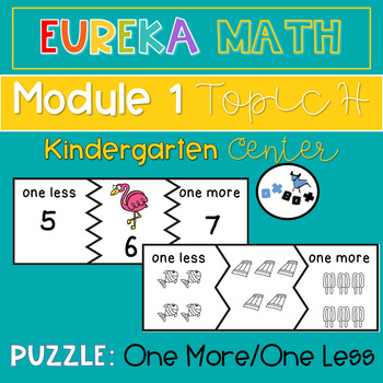 One More and One Less Puzzle: Eureka Math Module 1 Topic H Center Activity