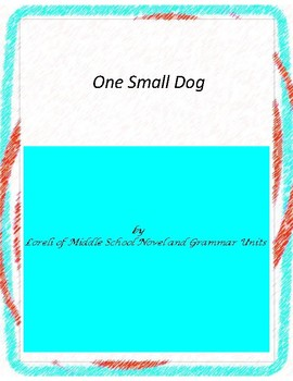 One Small Dog Novel Unit With Literary and Grammar Activities