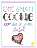 One Smart Cookie 100th Day of School Label