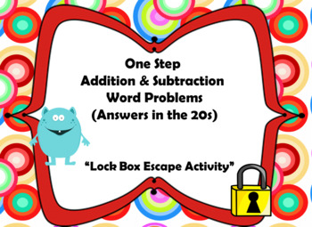One Step Addition and Subtraction Word Problems-Lock Box Escape Room Activity