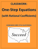 One-Step Equations w Rational Coefficients: Common Core Styled Questions CW