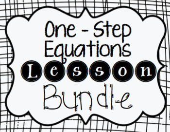One Step Equations Lesson Bundle