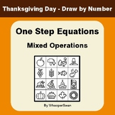 Thanksgiving Math: One Step Equations: Mixed Operations -