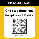 One Step Equations: Multiplication & Division - Emoji Art & Math
