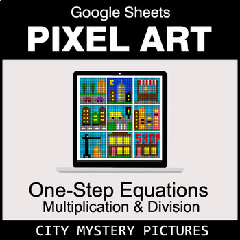 One-Step Equations - Multiplication & Division - Google Sheets - City