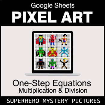 One-Step Equations - Multiplication & Division - Google Sheets - Superhero