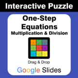 One Step Equations: Multiplication & Division - Puzzles with GOOGLE Slides