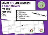 One Step Equations Pre-Quiz and Post Quiz