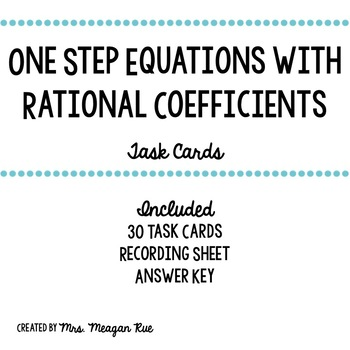 One Step Equations with Rational Coefficients Task Cards