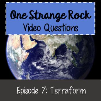 One Strange Rock Episode 7 Terraform Video Questions