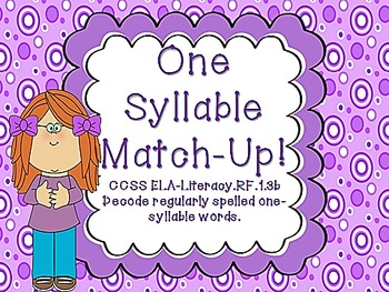 One Syllable Match-Up! CCSS ELA-Literacy.RF.1.3b