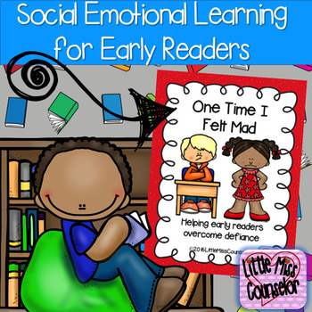 One Time I Felt Mad: Early Readers Overcome Defiance