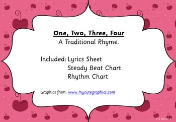 One, Two, Three, Four- traditional rhyme for teaching steady beat