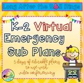 One Week Virtual Emergency Sub Plans K-2, editable