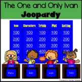 The One and Only Ivan by Katherine Applegate Jeopardy