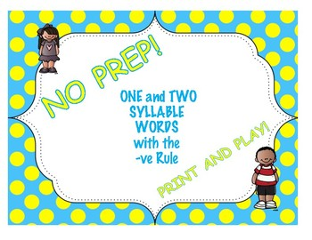 One and Two Syllable Words with the -ve Rule