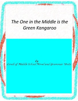 The One in  the Middle is the  Green Kangaroo Literature and Grammar Unit