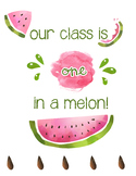 One in a MELON sign *FREEBIE*