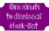 One minute to dismissal check list
