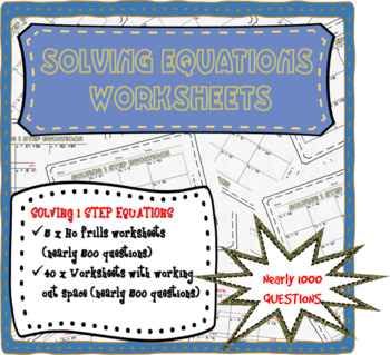 One step equations worksheets with positive integers (nearly 1000 questions!)