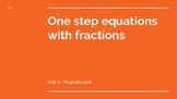 One-step with fractions