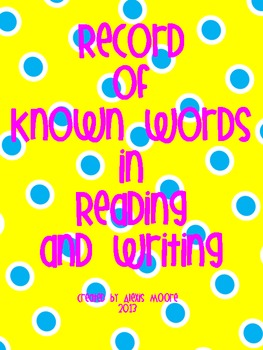 Ongoing Assessment Forms for Record of Known Words in Reading and Writing