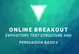 Online Breakout: Expository Text Structures and Persuasion