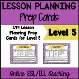 Online ESL Teaching Lesson Planning Prep Cards (VipKid Level 5)