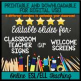 Online ESL Teaching Welcome Screen or Classroom Teacher Sign - EDITABLE!