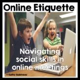 Online Etiquette - Social Skills for Online Meetings