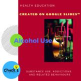 Online Health - Alcohol Use Created on Google Slides™