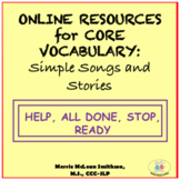 Online Resources for Core Vocabulary: Simple Songs and Stories--NO PREP