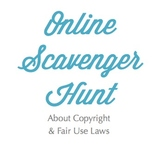 Online Scavenger Hunt - Copyright/Fair Use Lesson