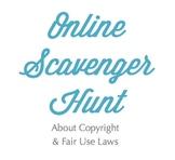 Online Scavenger Hunt - Copyright/Fair Use Lesson