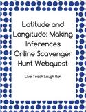 Online Scavenger Hunt - Latitude and Longitude Inferences (Webquest)
