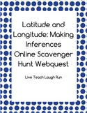 Online Scavenger Hunt - Latitude and Longitude Inferences (Webquest)