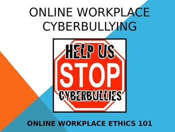 Online Workplace Cyberbullying (Online Workplace Ethics 101) PowerPoint