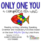 Only One You: A Complete ELA Unit - ELL - SEI - English Learners