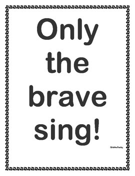 Only the brave sing! ♫ Poster