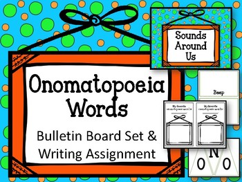 Onomatopoeia Words Bulletin Board Set & Writing Assignment. Sounds Around Us!