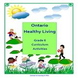 Ontario Healthy Living Grade 6 Curriculum Activities (Revised)
