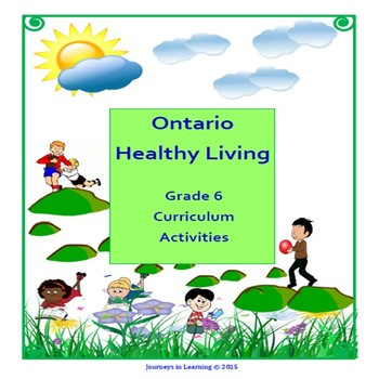 Ontario Healthy Living Grade 6 Curriculum Activities (Revised)