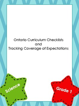 Ontario Curriculum Checklists and Tracking Coverage of Science Expectations Gr 1