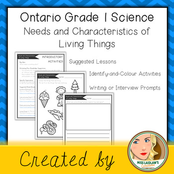 Ontario Grade 1 Science: Needs and Characteristics of Living Things