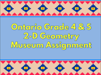 Ontario Grade 4 / 5 Summative Geometry Project - GEOMETRY MUSEUM