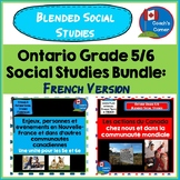 Ontario Grade 5/6 Social Studies Bundle - FRENCH Version